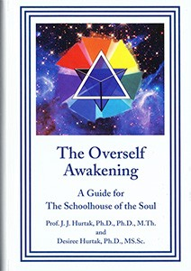 The Overself Awakening by Drs. J. J. Hurtak and Desiree Hurtak