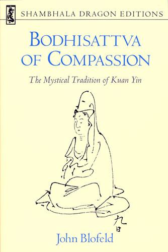 Bodhisattva of Compassion by John Blofeld